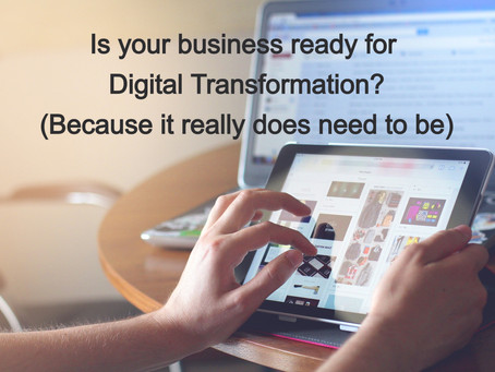 Are you ready for digital transformation? You'll need to be...