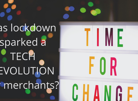 Has lockdown sparked a tech revolution for merchants?