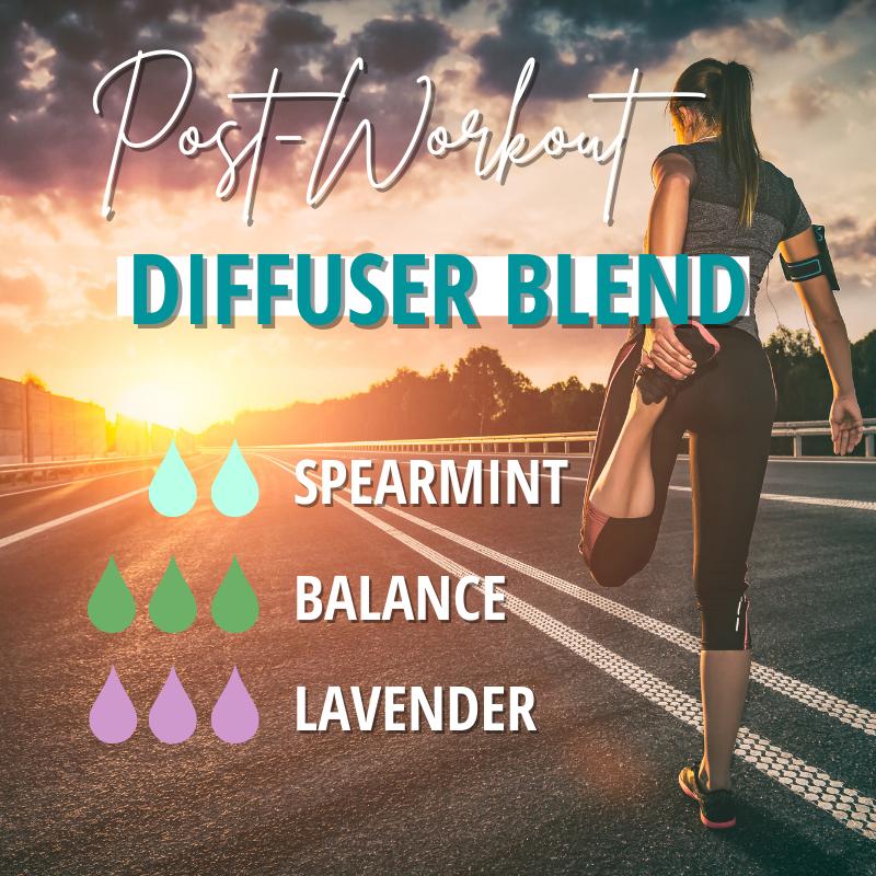 post-workout diffuser blend - 2 drops spearmint, 3 drops balance, 3 drops lavender