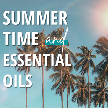 Summer Time and Essential Oils