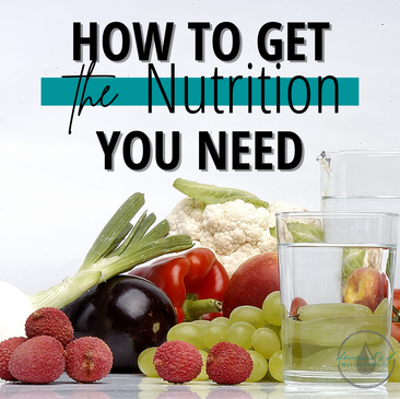 How to Get the Nutrition that You Need