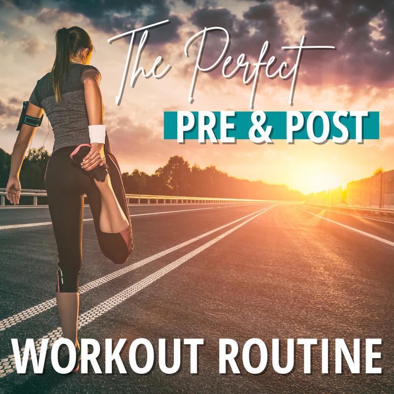 The Perfect Pre and Post-Workout Routine