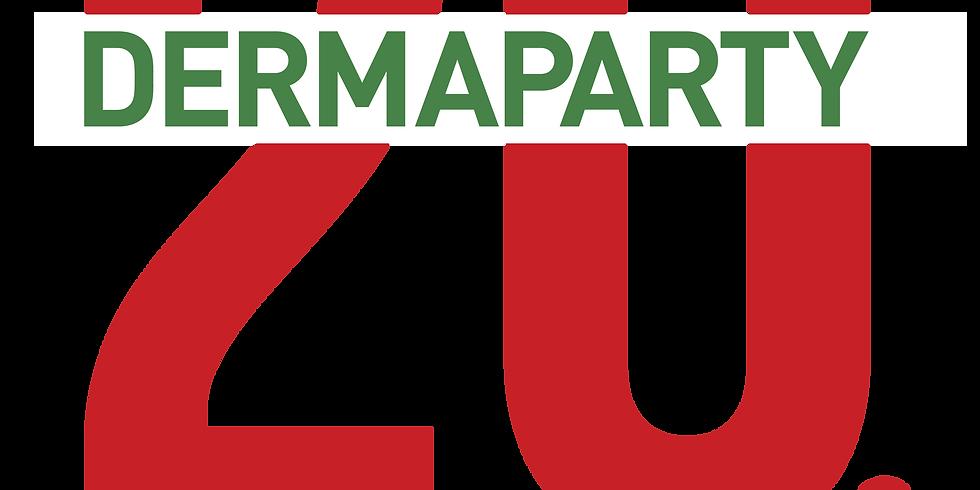 20th Dermaparty