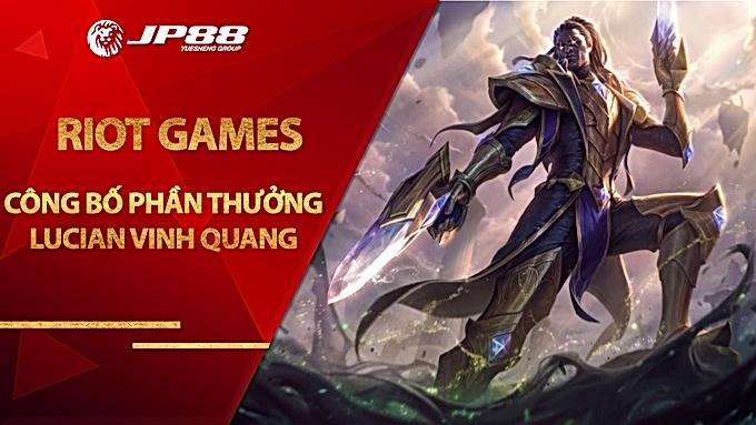 LMHT: Riot Games công bố phần thưởng Lucian Vinh Quang và thời gian kết thúc mùa giải 2020