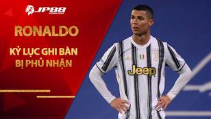 Kỷ lục ghi bàn của Ronaldo bị phủ nhận