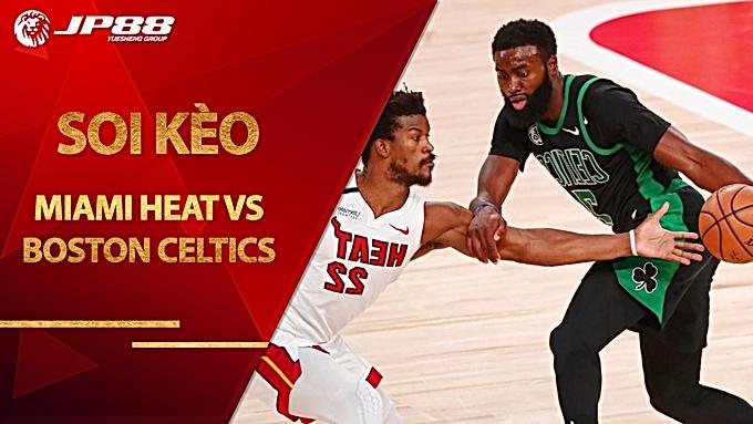Kèo bóng rổ – Miami Heat vs Boston Celtics – 7h30 – 20/9/2020