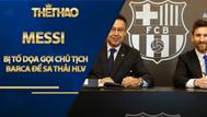 Messi bị tố dọa gọi Chủ tịch Barca để sa thải HLV