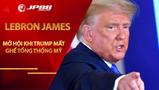 LeBron James cùng dàn cầu thủ NBA mở hội khi Donald Trump mất ghế Tổng thống Mỹ
