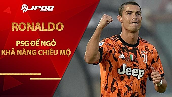 PSG để ngỏ khả năng chiêu mộ Ronaldo