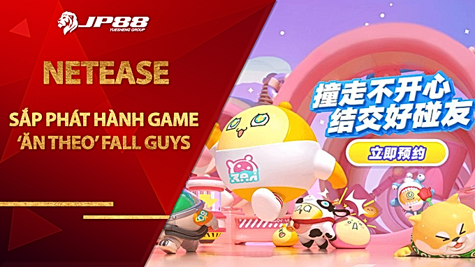NetEase sắp phát hành game 'ăn theo' Fall Guys: Ultimate Knockout
