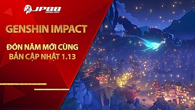 Đón năm mới cùng bản cập nhật 1.13 của Genshin Impact