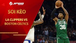Kèo nhà cái bóng rổ – LA Clippers vs Boston Celtics – 10h00 – 6/2/2021