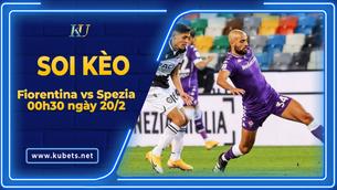 Kèo nhà cái Fiorentina vs Spezia, 00h30 ngày 20/2, Serie A