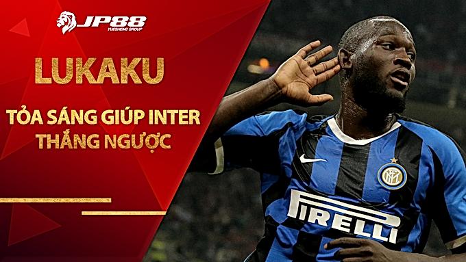 Lukaku tỏa sáng giúp Inter thắng ngược