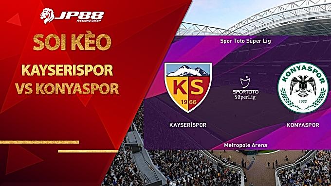Soi kèo nhà cái Kayserispor vs Konyaspor, 20h00 ngày 24/12, VĐQG Thổ Nhĩ Kỳ
