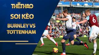 Soi kèo Burnley vs Tottenham, 03h00 ngày 27/10, Ngoại hạng Anh