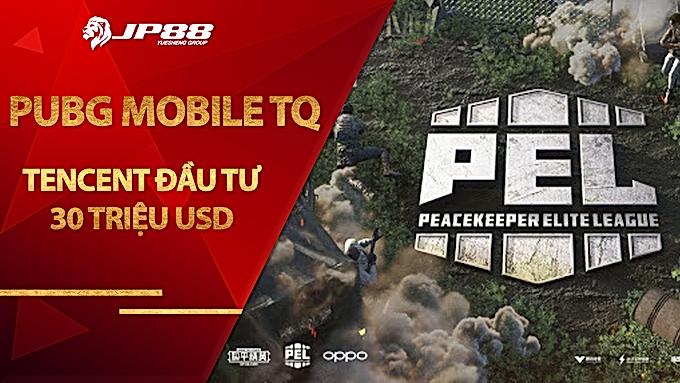 Tencent đầu tư 30 triệu USD cho giải đấu PUBG Mobile Trung Quốc