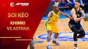 Kèo bóng rổ – Khimki vs Astana – 23h30 – 19/10/2020