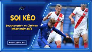 Kèo nhà cái Southampton vs Chelsea, 19h30 ngày 20/2, Ngoại Hạng Anh