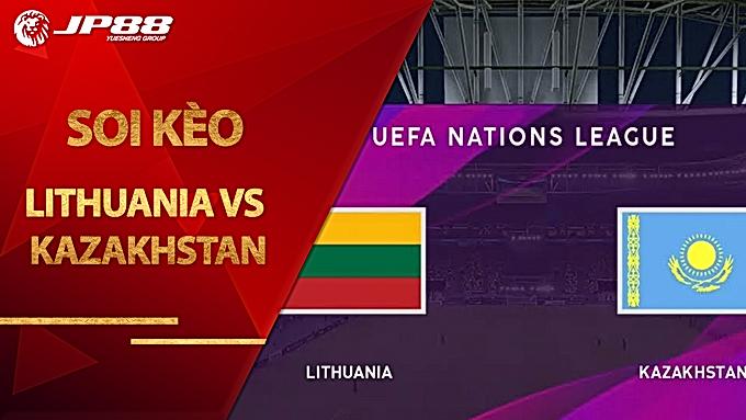 Nhận định, phân tích & dự đoán Lithuania vs Kazakhstan, 23h00 ngày 04/9