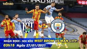 Nhận định – Soi kèo West Brom vs Man City 03h15 ngày 27/01