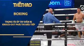 Kỳ lạ boxing: Trọng tài ép tay đấm bị knock-out phải thi đấu tiếp