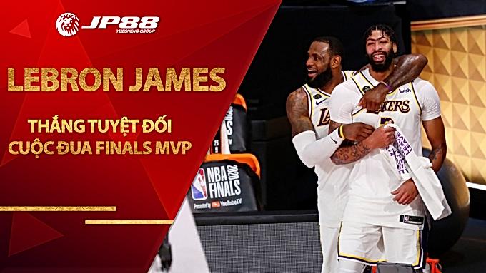 LeBron James thắng tuyệt đối ở cuộc đua Finals MVP