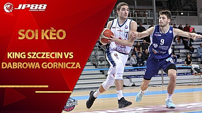 Kèo bóng rổ – King Szczecin vs Dabrowa Gornicza – 22h30 – 29/8/2020