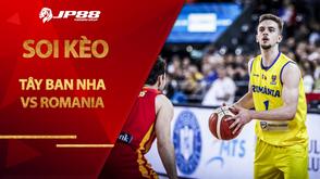 Kèo bóng rổ – Tây Ban Nha vs Romania – 1h30 – 1/12/2020