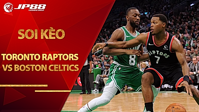 Kèo bóng rổ – Toronto Raptors vs Boston Celtics – 5h30 – 8/9/2020