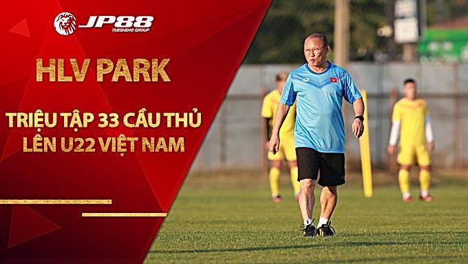 HLV Park triệu tập 33 cầu thủ lên U22 Việt Nam