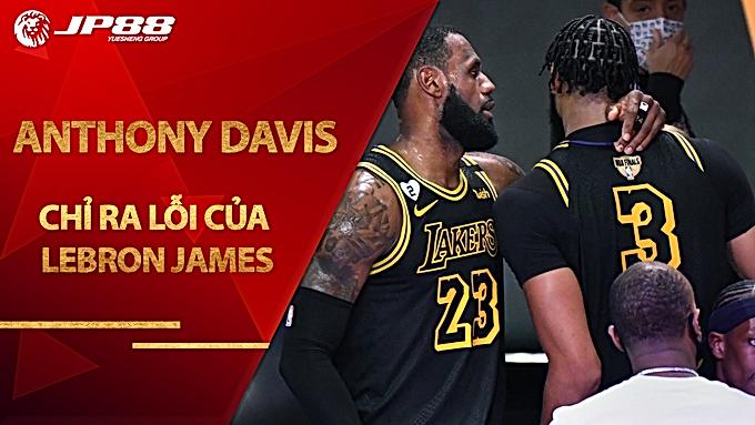 Các cầu thủ Lakers sửng sốt khi Anthony Davis chỉ ra lỗi của LeBron James
