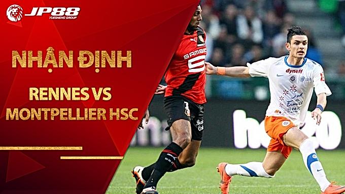 Nhận định Rennes vs Montpellier HSC 22h00 ngày 29/8 giải VĐQG Pháp
