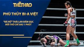 """""""Đả nữ"""" Thái Lan đấm gục đối thủ chỉ sau 1 phút ra mắt sàn võ châu Á"""