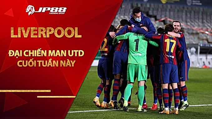 Liverpool đại chiến Man Utd cuối tuần này