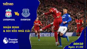 Nhận định – Soi kèo Liverpool vs Everton 00h30 ngày 21/02
