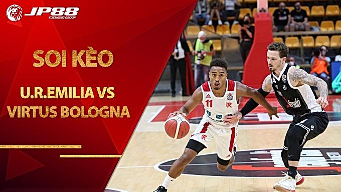 Kèo bóng rổ – Unahotels Reggio Emilia vs Virtus Segafredo Bologna – 23h00 – 13/9/2020
