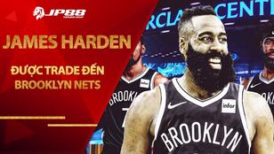 James Harden được trade đến Brooklyn Nets, tạo superteam cùng Kyrie Irving và Kevin Durant