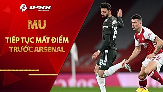 MU tiếp tục mất điểm trước Arsenal