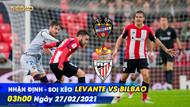 Soi kèo - Nhận định Levante vs Bilbao 03h00 ngày 27/2