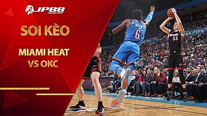 Kèo nhà cái bóng rổ – Miami Heat vs Oklahoma City Thunder – 7h30 – 5/1/2021