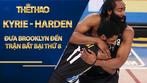 Bộ đôi Kyrie - Harden đưa Brooklyn đến trận bất bại thứ 8