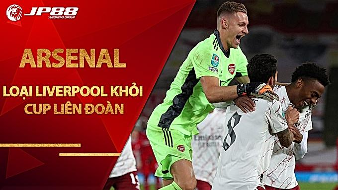 Arsenal loại Liverpool khỏi Cup Liên đoàn