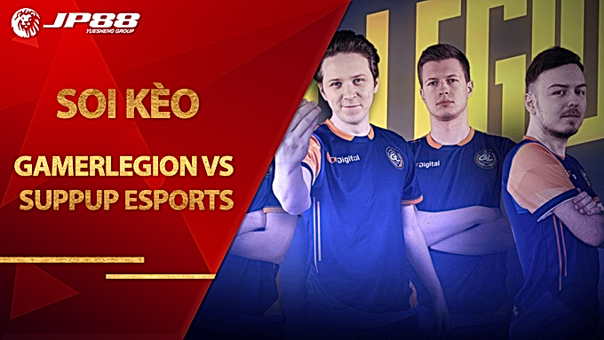 Kèo GamerLegion vs SuppUp eSports – LEAGUE OF LEGENDS – European Masters