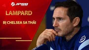 Uẩn khúc trong vụ Lampard bị Chelsea sa thải