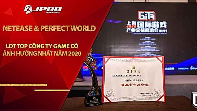 NetEase và Perfect World lọt top công ty game có ảnh hưởng nhất năm 2020