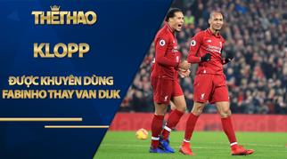 Klopp được khuyên dùng Fabinho thay Van Dijk