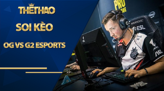 Kèo OG vs G2 Esports – CS:GO – DreamHack Open Fall 2020