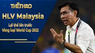 HLV Malaysia vui mừng vì lợi thế lớn trước Vòng loại World Cup 2022
