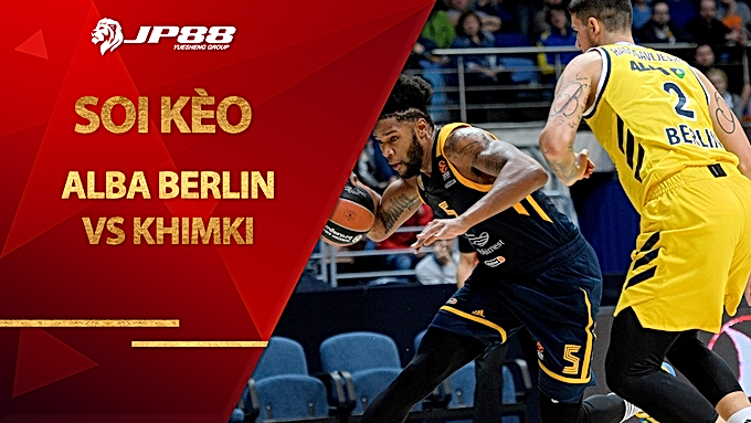 Kèo nhà cái – ALBA Berlin vs Khimki – 2h00 – 27/11/2020